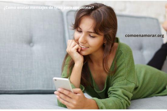Como enviar mensajes de texto para coquetear