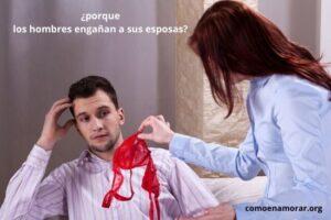 porque los hombres engañan a sus esposas